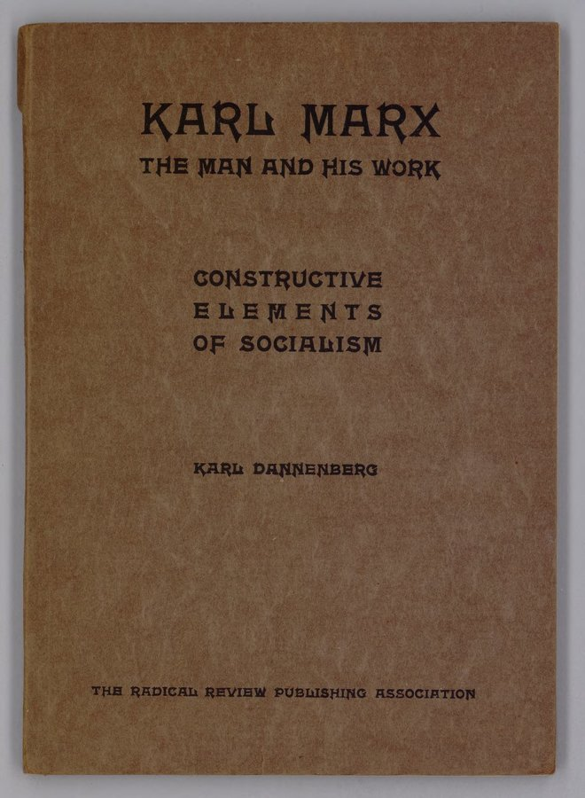 Karl Marx, The Man and His Work and the Constructive Elements of Socialism