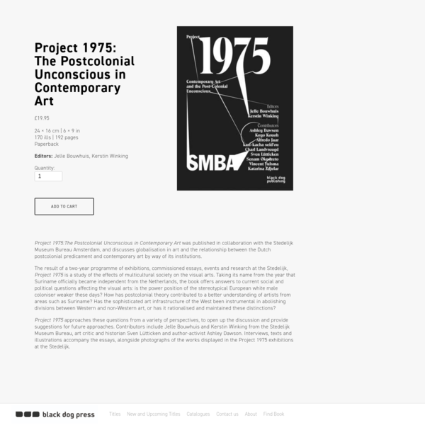 Project 1975: The Postcolonial Unconscious in Contemporary Art - Black Dog Press