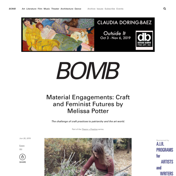 Material Engagements: Craft and Feminist Futures by Melissa Potter - BOMB Magazine