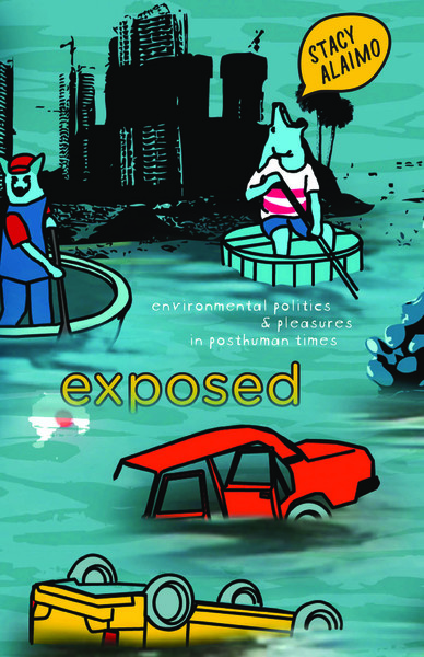 alaimo-exposed-environmental-politics-and-pleasures-in-posthuman-times.pdf