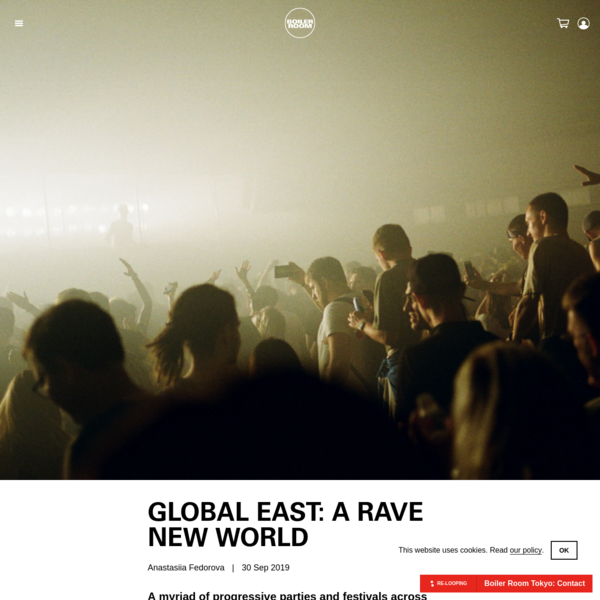 Global East: A Rave New World - BOILER ROOM