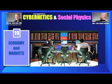 Cybernetics & Social Physics 19/25 Economy and Markets