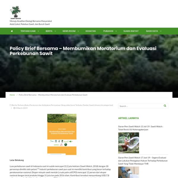 Policy Brief Bersama - Membumikan Moratorium dan Evaluasi Perkebunan Sawit - Sawit Watch
