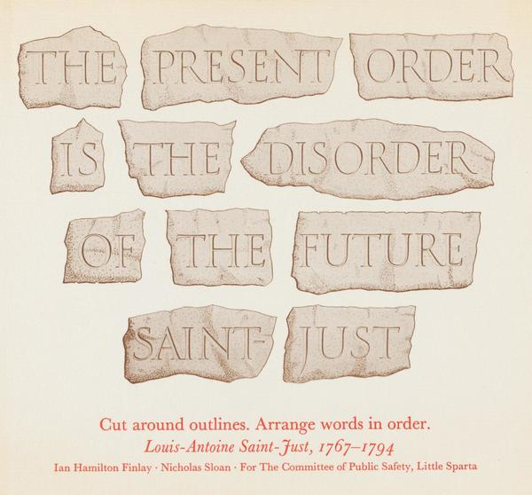 "Ian Hamilton Finlay and Nicholas Sloan, ""The present order is the disorder of the future"" (1983)"