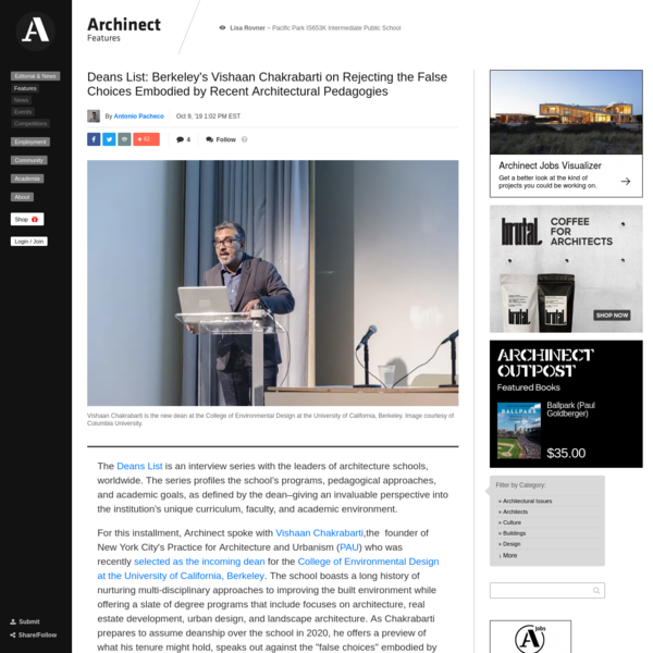 Deans List: Berkeley's Vishaan Chakrabarti on Rejecting the False Choices Embodied by Recent Architectural Pedagogies | Features | Archinect