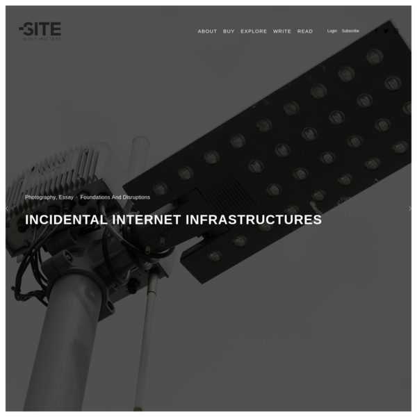 Incidental Internet Infrastructures - THE SITE MAGAZINE