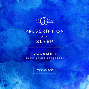 Prescription for Sleep: Game Music Lullabies, Vol. I (Remastered Version)