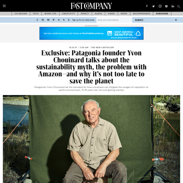 Exclusive: Patagonia founder Yvon Chouinard talks about the sustainability myth, the problem with Amazon-and why it's not to...