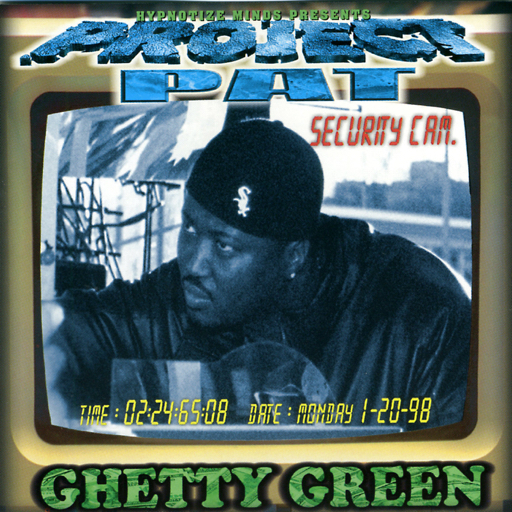 Project Pat – Ghetty Green