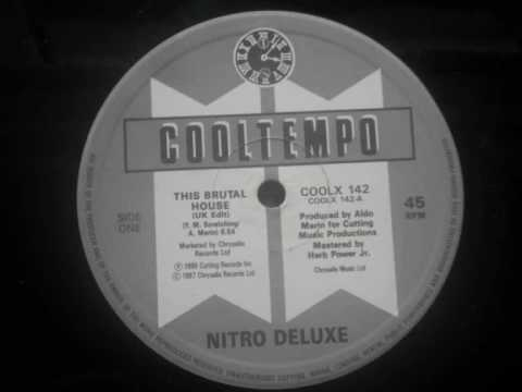 nitro deluxe ........this brutal house (oldskool classic )