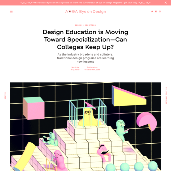 Design Education is Moving Toward Specialization-Can Colleges Keep Up?
