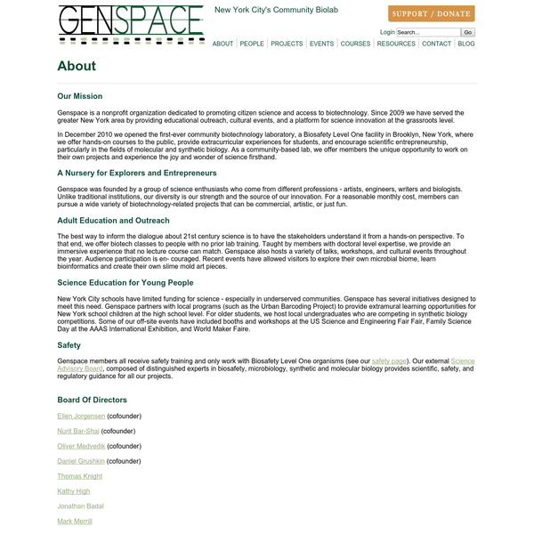 New York City schools have limited funding for science - especially in underserved communities. Genspace has several initiatives designed to meet this need. Genspace partners with local programs (such as the Urban Barcoding Project) to provide extramural learning opportunities for New York school children at the high school level.