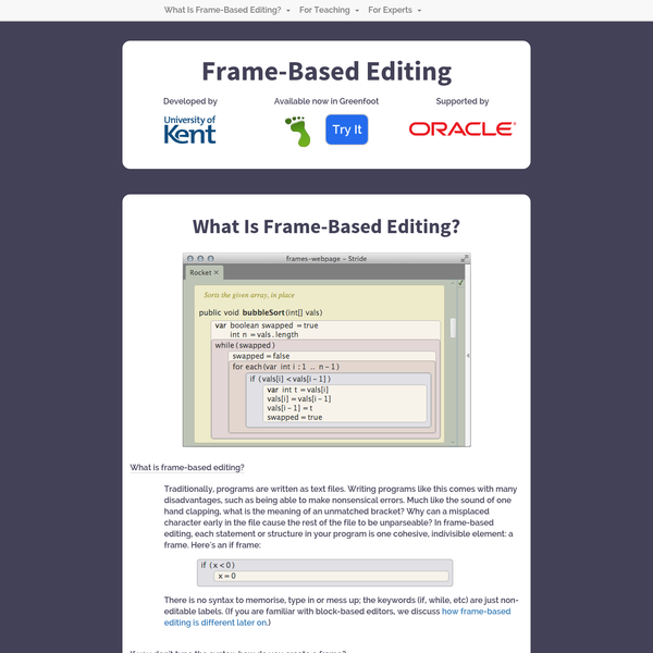 Available now in Greenfoot What is frame-based editing? Traditionally, programs are written as text files. Writing programs like this comes with many disadvantages, such as being able to make nonsensical errors. Much like the sound of one hand clapping, what is the meaning of an unmatched bracket?