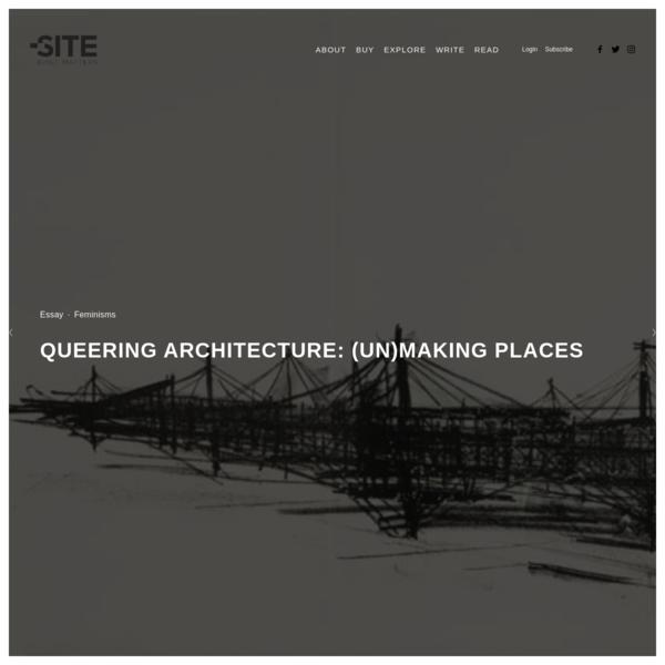 Queering Architecture: (Un)Making Places - THE SITE MAGAZINE