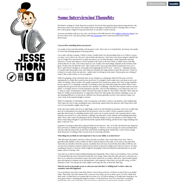Some Interviewing Thoughts - Some Interviewing Thoughts - Jesse Thorn: Tumbler
