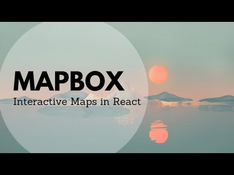 Mapbox - Interactive maps in React