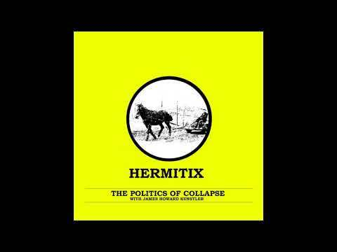 The Politics of Collapse with James Howard Kunstler