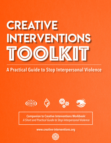 Creative Interventions Toolkit: A Practical Guide to Stop Interpersonal Violence (2012/2018)