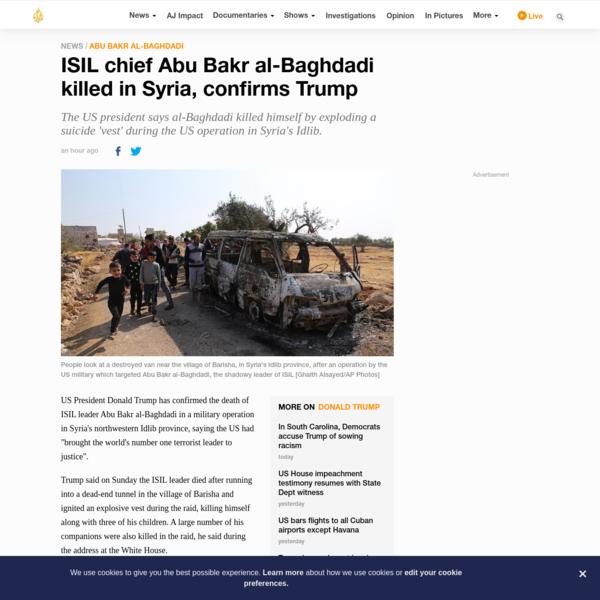 ISIL chief Abu Bakr al-Baghdadi killed in Syria, confirms Trump