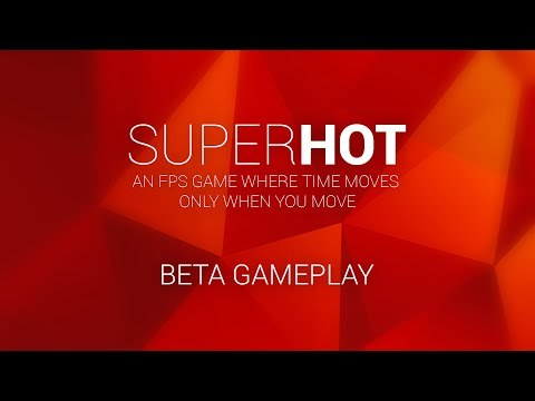 SUPERHOT - an FPS game where time moves only when you move - has now entered Beta stage!