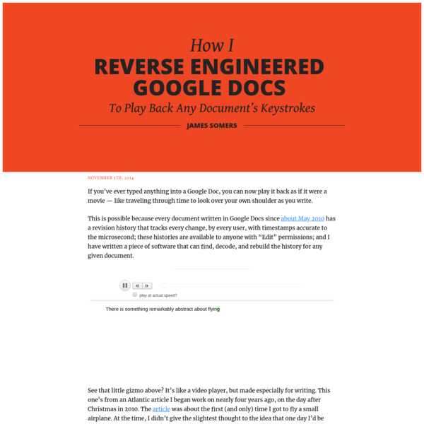 """How I reverse-engineered Google Docs to play back any document's keystrokes """" James Somers (jsomers.net)"""
