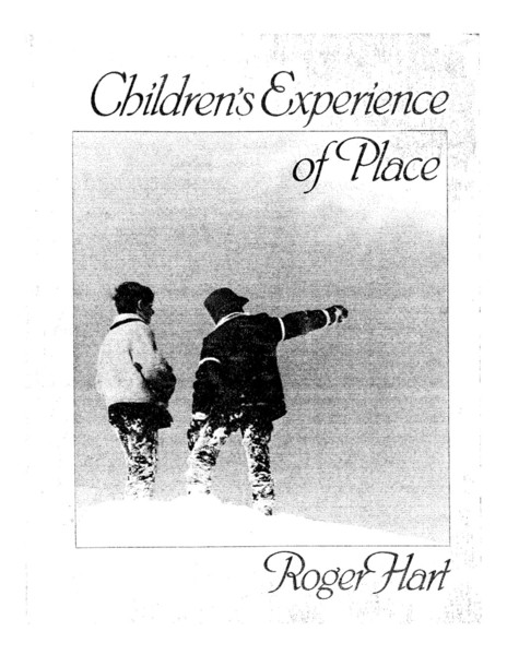 Children's Experience of Place, Roger Hart [.pdf]