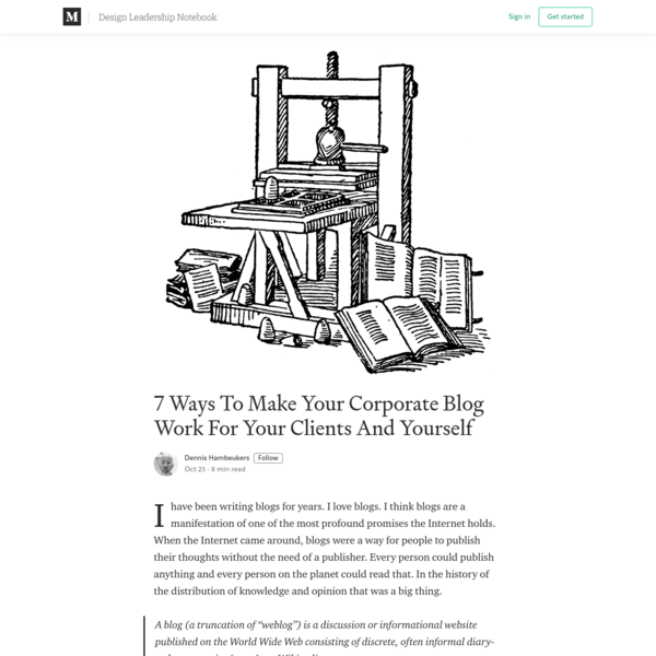 7 Ways To Make Your Corporate Blog Work For Your Clients And Yourself
