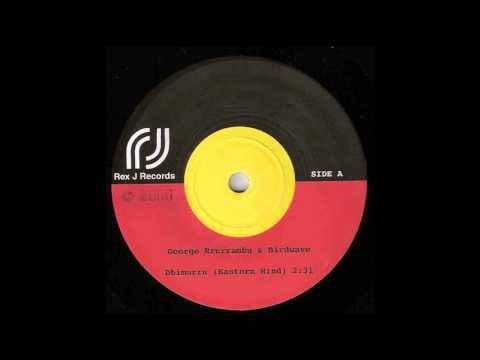 George Rrurrambu & Birdwave - Dhimurru (Eastern Wind)