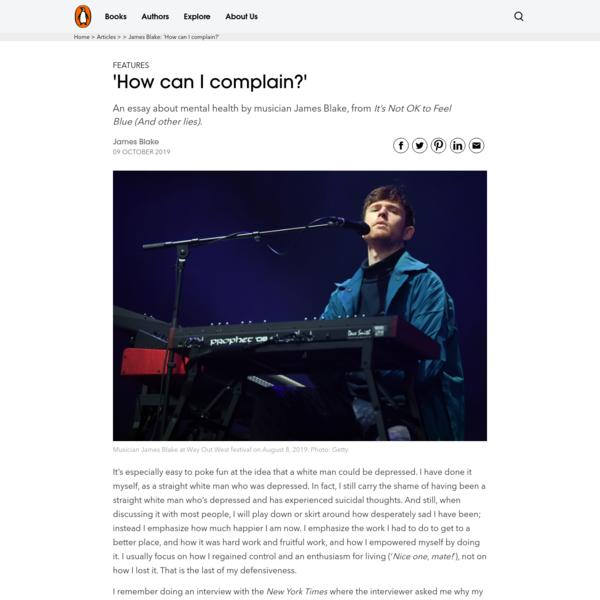 James Blake: 'How can I complain?'
