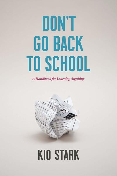 Don't Go Back to School, by Kio Stark