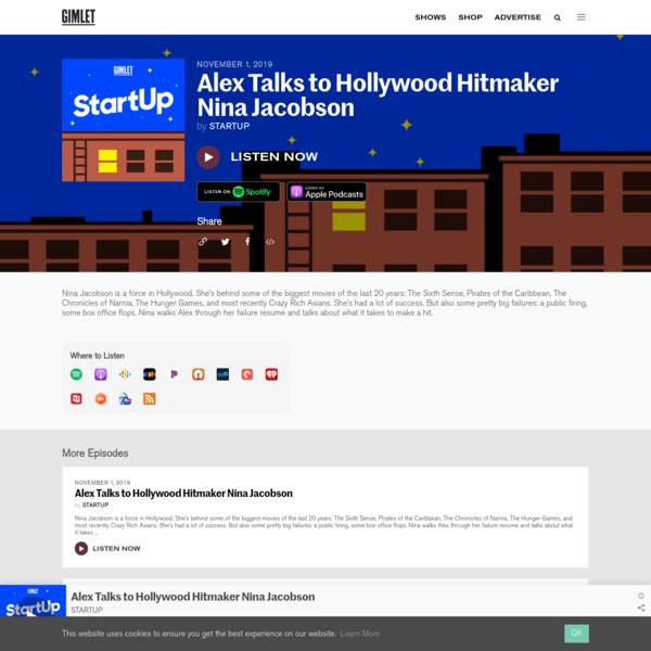 Alex Talks to Hollywood Hitmaker Nina Jacobson | StartUp