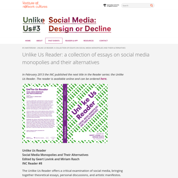 Unlike Us Reader: a collection of essays on social media monopolies and their alternatives