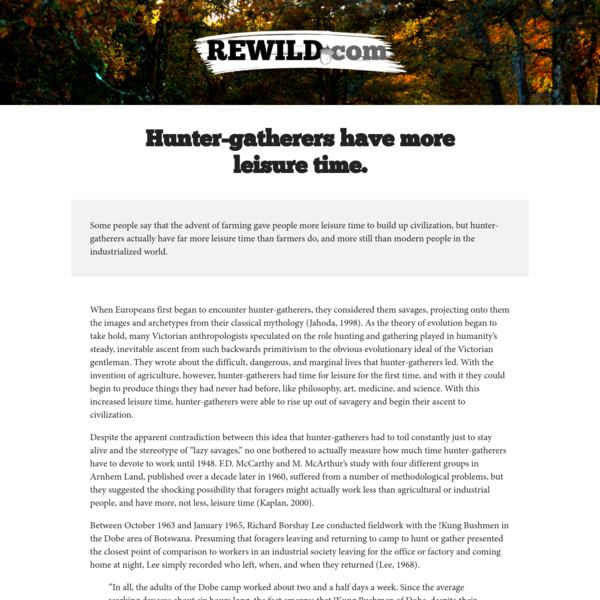 Hunter-gatherers have more leisure time.