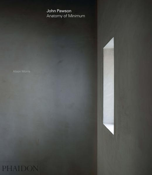 John Pawson Anatomy of Minimum