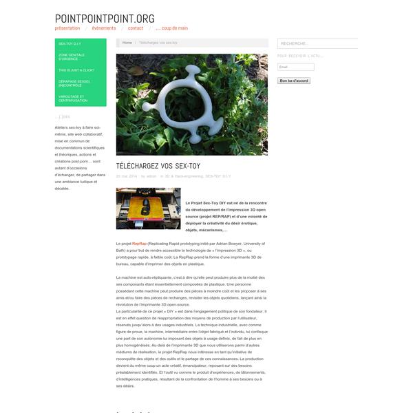 """Le Projet Sex-Toy DIY est né de la rencontre du développement de l'impression 3D open source (projet REP/RAP) et d'une volonté de déployer la créativité du désir érotique, objets, mécanismes,... Le projet RepRap (Replicating Rapid prototyping initié par Adrian Bowyer, University of Bath) a pour but de rendre accessible la technologie de """" l'impression 3D """", ou prototypage rapide, à faible coût."""