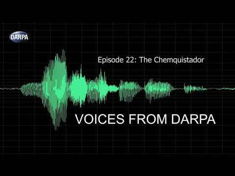 """""""Voices from DARPA"""" Podcast, Episode 22: The Chemquistador"""
