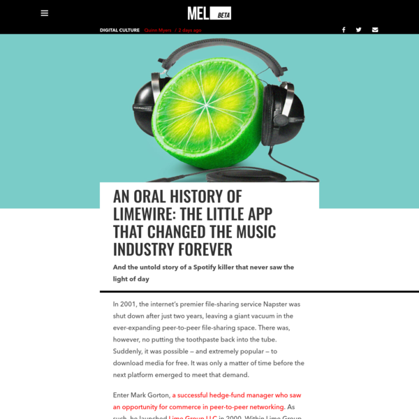An Oral History of LimeWire: The Little App That Changed the Music Industry Forever | MEL Magazine
