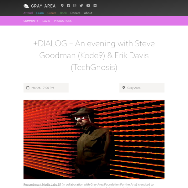 +DIALOG - An evening with Steve Goodman (Kode9) & Erik Davis (TechGnosis) - Gray Area Art & Technology