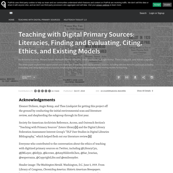 Teaching with Digital Primary Sources: Literacies, Finding and Evaluating, Citing, Ethics, and Existing Models · #DLFteach