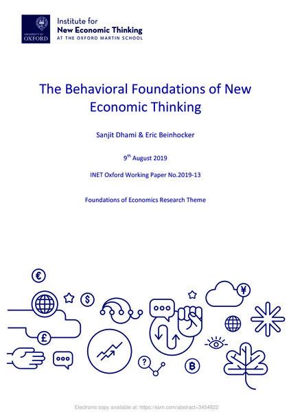 The Behavioral Foundations of New  Economic Thinking - Sanjit Dhami & Eric Beinhocker