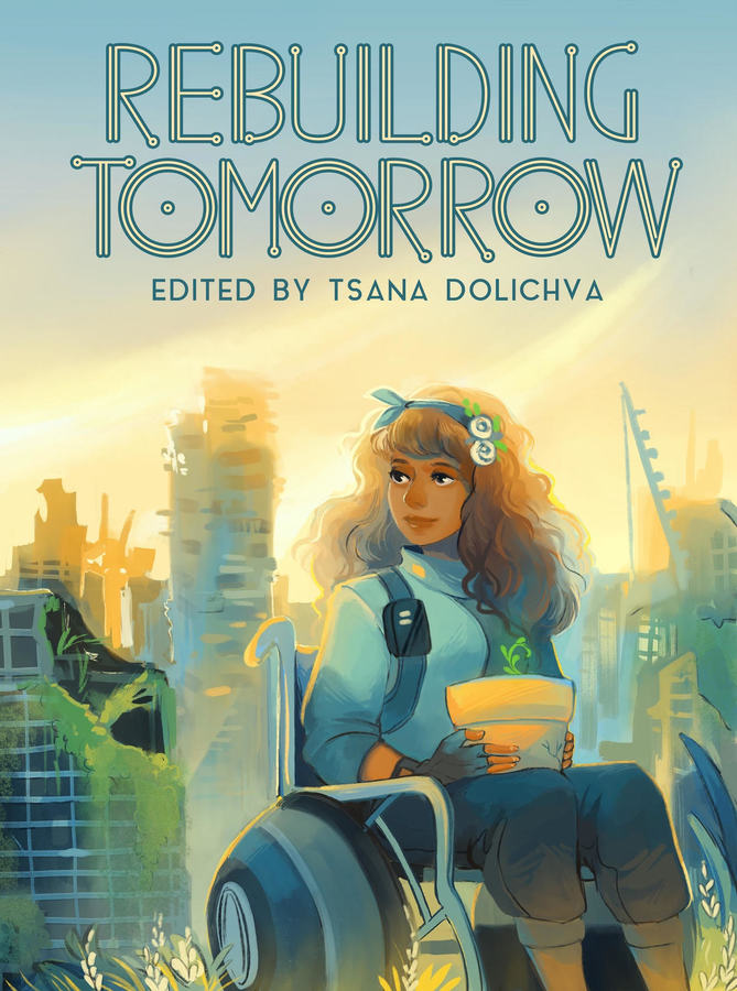 """Rebuilding Tomorrow is a followup anthology to Defying Doomsday, which was an anthology of apocalypse-survival fiction with a focus on disabled characters"""