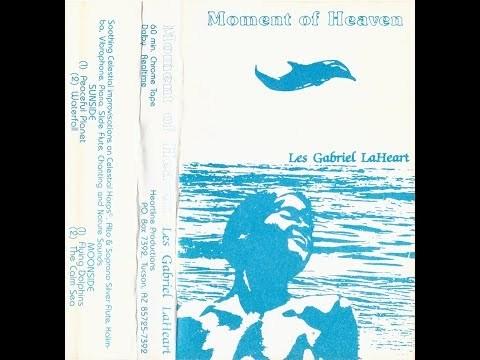 Les Gabriel LaHeart - Moment Of Heaven (Full Cassette)