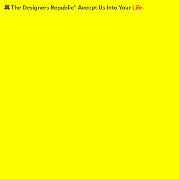 Thinking and doing - The Designers Republic™