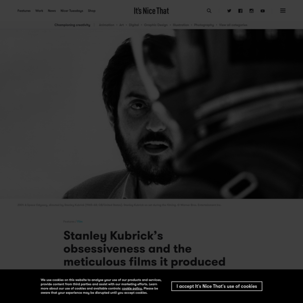 Stanley Kubrick's obsessiveness and the meticulous films it produced