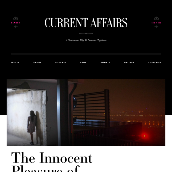 The Innocent Pleasure of Trespassing ❧ Current Affairs