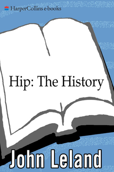 [john_leland]_hip__the_history_-p.s.-z-lib.org-.pdf