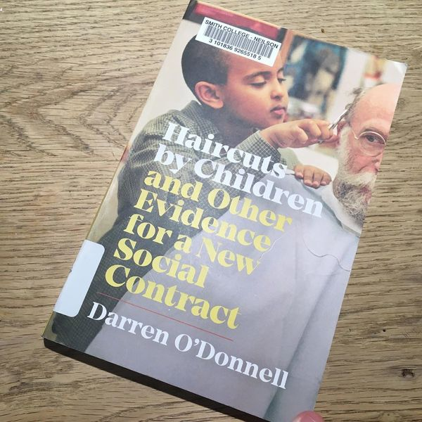 Haircuts by Children and Other Evidence for a New Social Contract, by Darren O'Donnell