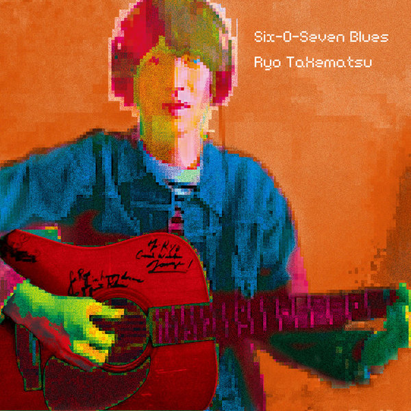 Six-O-Seven Blues, by Ryo Takematsu 武末亮