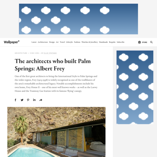 The architects who built Palm Springs: Albert Frey