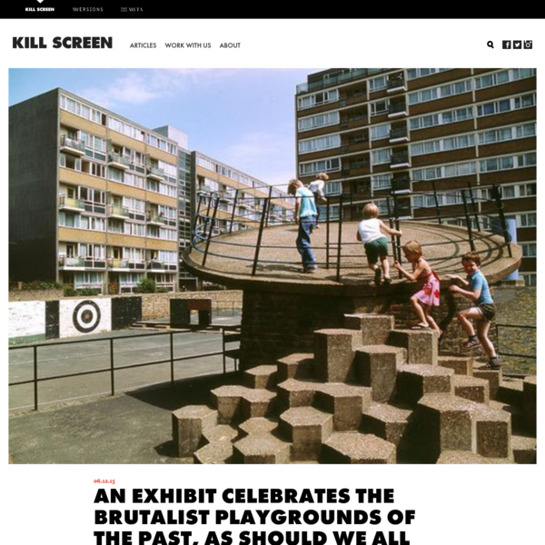 An exhibit celebrates the brutalist playgrounds of the past, as should we all - Kill Screen